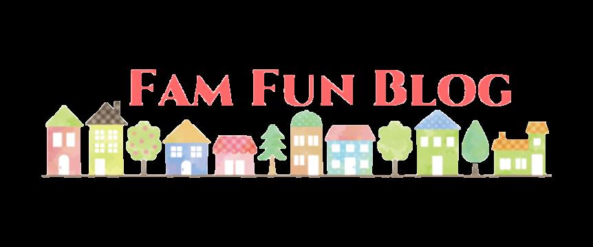 FAM FUN BLOG